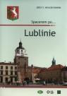 Spacerem po Lublinie Wojciechowski Jerzy S.