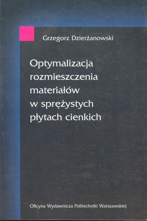 Optymalizacja rozmieszczenia materiałów w sprężystych płytach cienkich Dzierżanowski Grzegorz