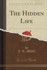 The Hidden Life (Classic Reprint)