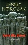 Janusz Korczak Życie dla dzieci
