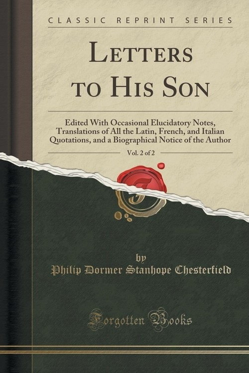 Letters to His Son, Vol. 2 of 2 Chesterfield Philip Dormer Stanhope