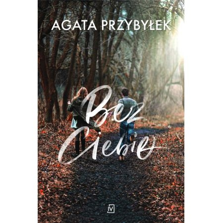 Bez Ciebie Przybyłek Agata