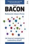 Budowanie relacji w firmie Jak stworzyć zaangażowany i zadowolony Bacon Terry R.