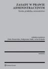 Zasady w prawie administracyjnym Teoria praktyka orzecznictwo