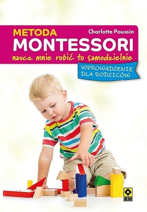 Metoda Montessori Naucz mnie robić to samodzielnie Poussin Charlotte
