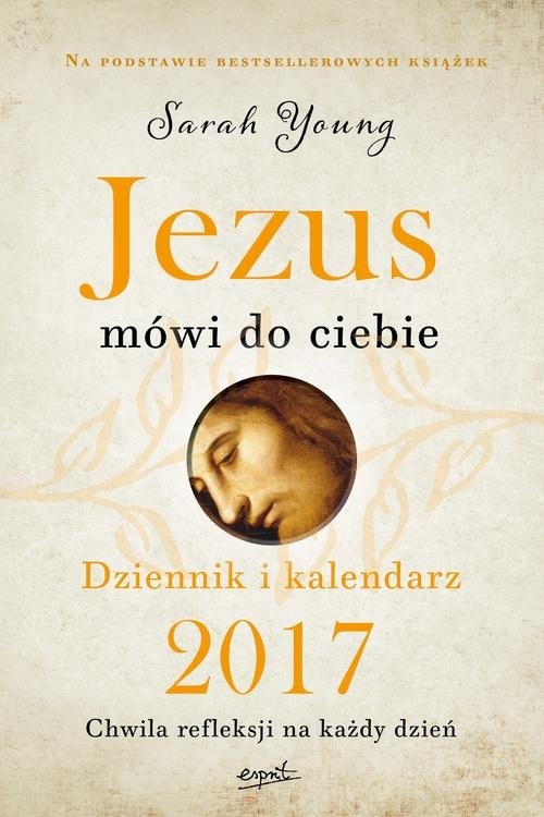 Jezus mówi do ciebie Dziennik i kalendarz 2017 Young Sarah