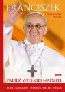 Franciszek Papież wielkiej nadziei Polak Grzegorz