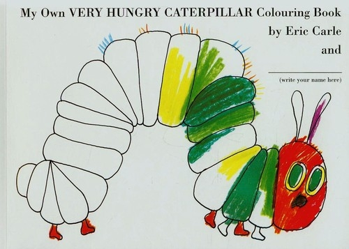 My Own Very Hungry Caterpillar Colouring Book Carle Eric