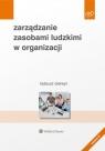 Zarządzanie zasobami ludzkimi w organizacji Oleksyn Tadeusz
