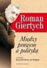 Roman Giertych - Między prawem a polityką