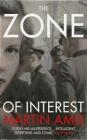 The Zone of Interest Martin Amis