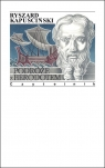 Podróże z Herodotem Kapuściński Ryszard