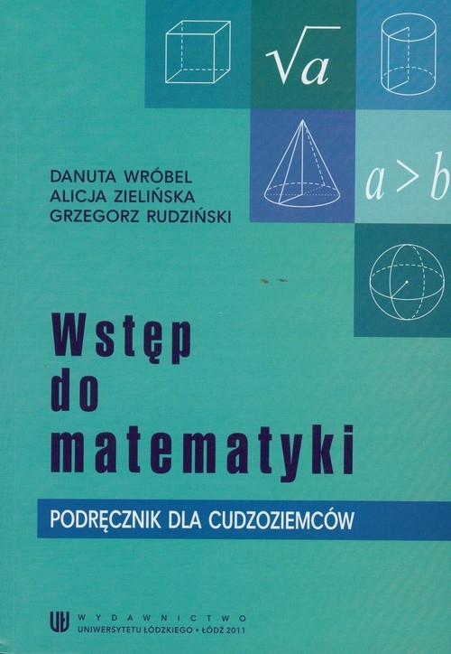 Wstęp do matematyki Wróbel Danuta, Zielińska Alicja, Rudziński Grzegorz