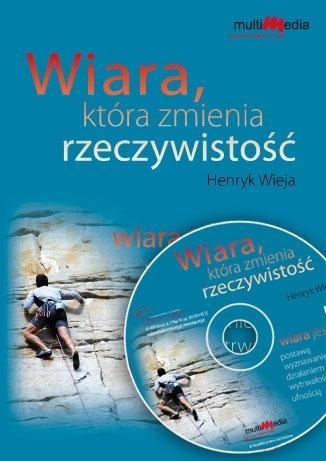 Wiara która zmienia rzeczywistość CD MP3 Henryk Wieja
