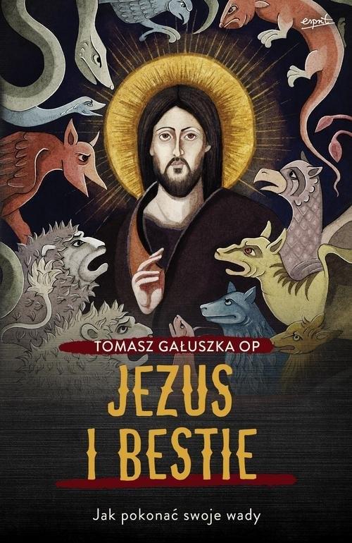 Jezus i bestie Gałuszka Tomasz