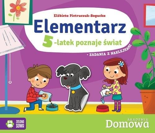 Domowa Akademia. Elementarz. 5-latek poznaje świat Pietruczuk-Bogucka Elżbieta