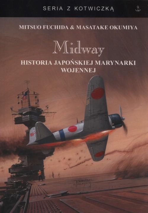Midway Historia japońskiej marynarki wojennej Fuchida Mitsuo, Okumiya Masata
