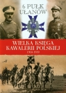Wielka Księga Kawalerii Polskiej 1918-1939 Tom 9