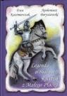 Legenda o Białym Rycerzu z Małego Płocka Boryszewski Apoloniusz