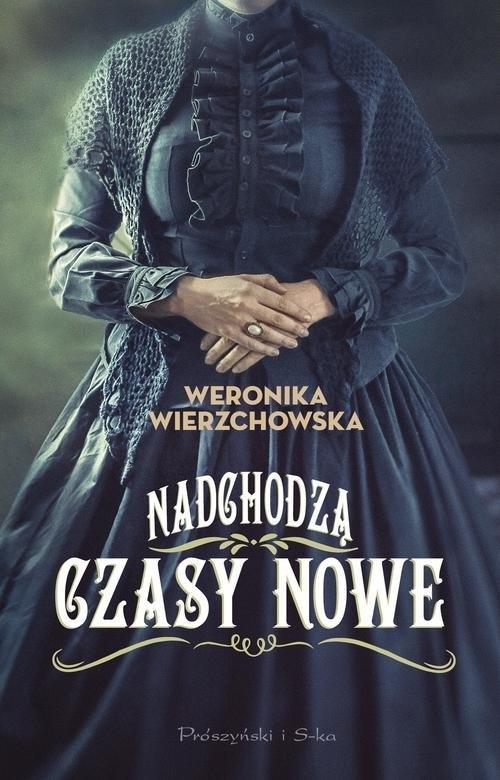 Nadchodzą czasy nowe Wierzchowska Weronika