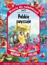 Kocham Polskę Historia dla najmłodszych Tom 21 Polskie zwyczaje Joanna i Jarosław Szarkowie