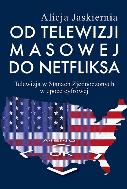 Od telewizji masowej do Netfliksa Jaskiernia Alicja