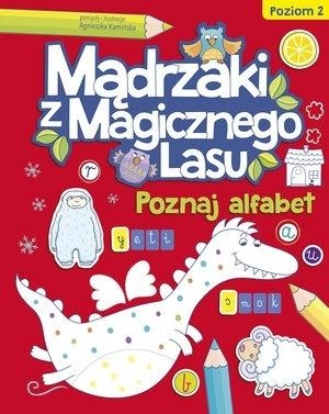 Mądrzaki z Magicznego Lasu. Poznaj alfabet 2 Agnieszka Kamińska