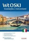 Włoski Gramatyka z ćwiczeniami Wieczorek Anna