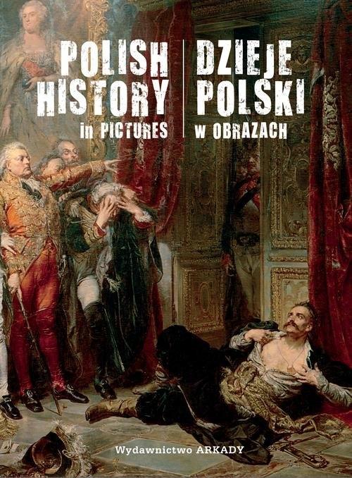 Dzieje Polski w obrazach Marczak Piotr