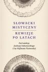 Słowacki mistyczny Rewizje po latach
