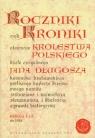 Roczniki czyli Kroniki sławnego Królestwa Polskiego