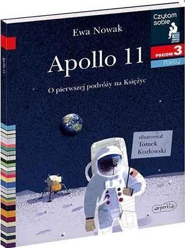 Czytam sobie. Apollo 11. O pierwszym lądowaniu na Księżycu. Poziom 3 Ewa Nowak