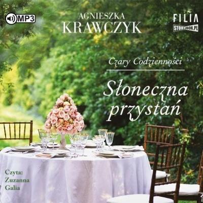 Czary codzienności. Tom 3. Słoneczna przystań (Audiobook) Agnieszka Krawczyk