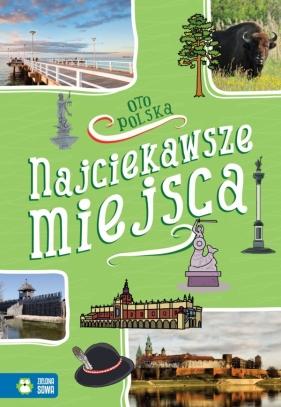 Oto Polska. Najciekawsze miejsca