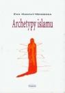 Archetypy islamu Machut-Mendecka Ewa