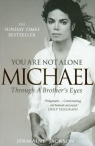 You are Not Alone Michael Through a brother's eyes
