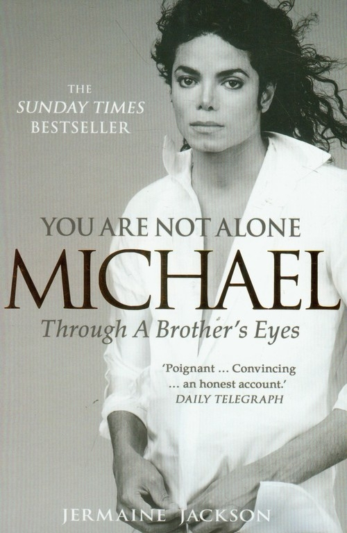 You are Not Alone Michael Through a brother's eyes Jackson Jermaine