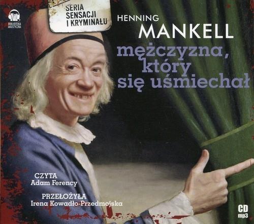 Mężczyzna, który się uśmiechał (audiobook) (Audiobook) Mankell Henning