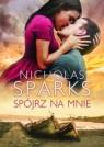 Spójrz na mnie Nicholas Sparks