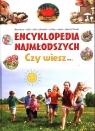 Encyklopedia najmłodszych. Czy wiesz? Miles Kelly