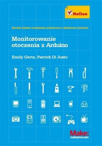 Monitorowanie otoczenia z Arduino Gertz Emily, Di Justo Patrick
