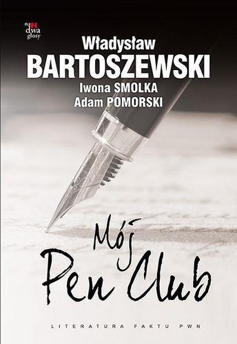 Mój Pen Club Bartoszewski Władysław, Smolka Iwona, Pomorski Adam