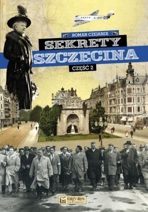 Sekrety Szczecina Część 2 Czejarek Roman
