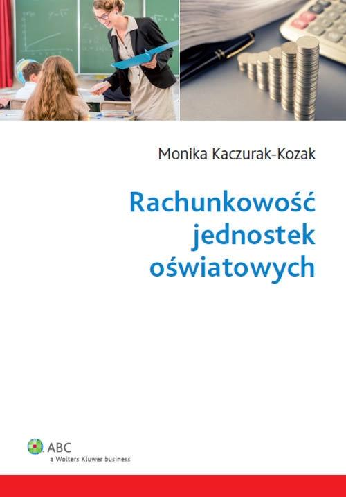 Rachunkowość jednostek oświatowych Kaczurak-Kozak Monika