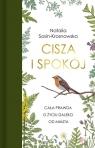 Cisza i spokój Cała prawda o życiu daleko od miasta Sosin-Krosnowska Natalia