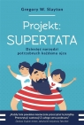 Projekt: Supertata Gregory W. Slayton