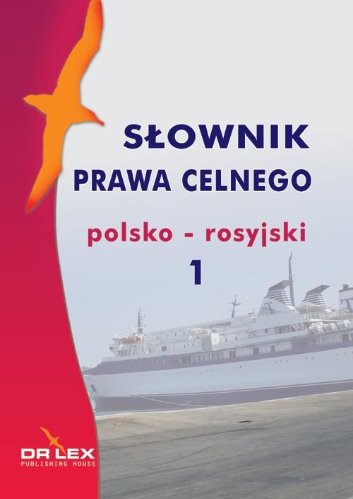 Słownik prawa celnego polsko rosyjski 1 Kapusta Piotr