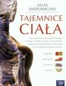Atlas anatomiczny Tajemnice ciała Atlas anatomiczny z elementami