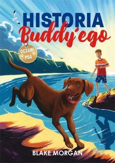 Historia Buddy'ego. Oczami psa Morgan Blake