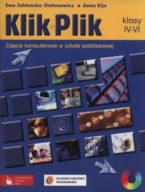 KlikPlik 4-6 Zajęcia komputerowe w szkole podstawowej Podręcznik + CD Jabłońska-Stefanowicz Ewa, Kijo Anna